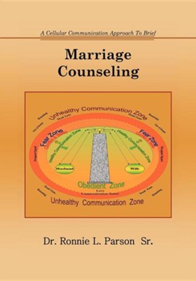 A Cellular Communication Approach to Brief Marriage Counseling  -     By: Dr. Ronnie L. Parson Sr.