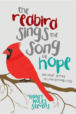 The Redbird Sings the Song of Hope  -     By: Kandy Noles Stevens