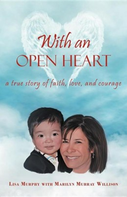 With an Open Heart  -     By: Lisa Murphy, Marilyn M. Urray Willison