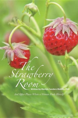 The Strawberry Room-: And Other Places Where a Woman Finds Herself  -     By: Marilyn Sanders Mobley Ph.D.