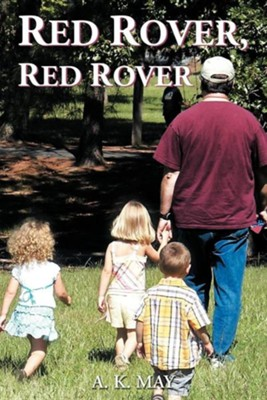 Red Rover, Red Rover  -     By: A.K. May