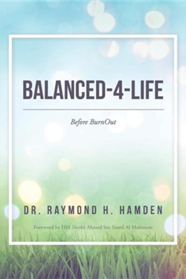 Balanced-4-Life: Before Burnout  -     By: Raymond Hamden