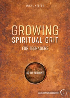 Growing Spiritual Grit for Teenagers: 40 Devotions  -     By: Mikal Keefer