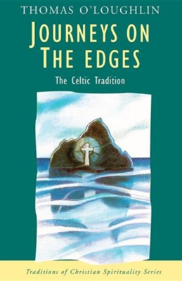 Journeys on the Edges: The Celtic Tradition   -     By: Thomas O'Loughlin