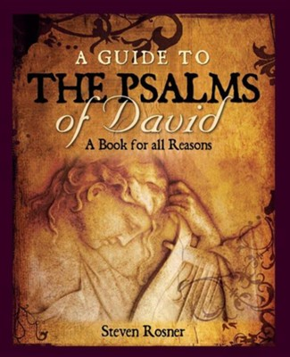 A Guide to the Psalms of David: A Book for All Reasons  -     By: Steven Rosner
