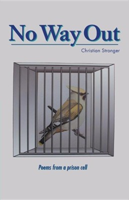 No Way Out  -     By: Christian Stronger
