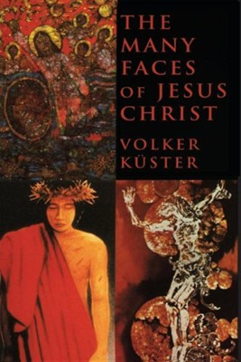 The Many Faces of Jesus Christ: Intercultural Christology  -     By: Volker Kuster, Robert J. Schreiter