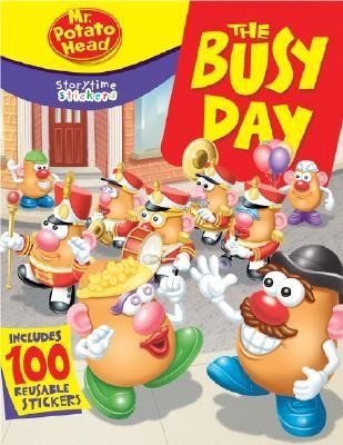 Mr. Potato Head: The Busy Day [With 100 Reusable Stickers]  -     By: Liane B. Onish