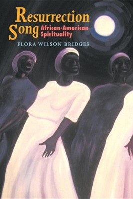Resurrection Song: African-American Spirituality  -     By: Flora Wilson Bridges