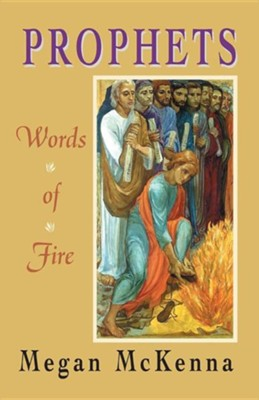 Prophets: Words of Fire  -     By: Megan McKenna