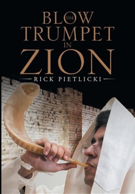 Blow the Trumpet in Zion  -     By: Rick Pietlicki