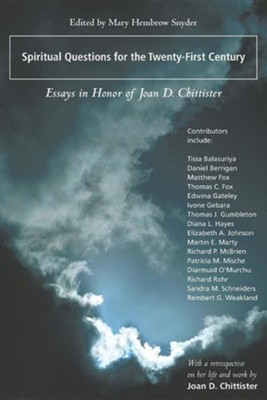 Spiritual Questions for the Twenty-First Century: Essays in Honor of Joan D. Chittister  -     Edited By: Mary Hembrow Snyder     By: Mary Hembrow Snyder(ED.)