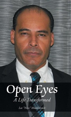 Open Eyes: A Life Transformed  -     By: Lee Nico Middlebrook