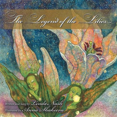 The Legend of the Lilies  -     By: Linda Nash