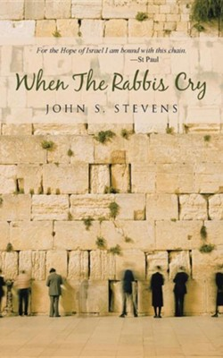 When the Rabbis Cry  -     By: John S. Stevens