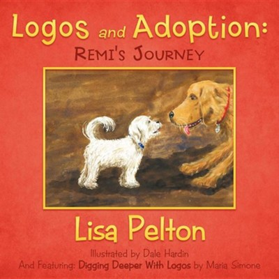 Logos and Adoption: Remi's Journey  -     By: Lisa Pelton