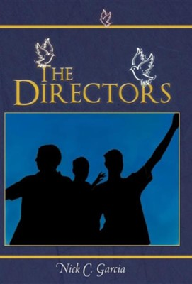 The Directors  -     By: Nick C. Garcia