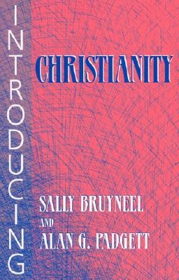 Introducing Christianity  -     By: Sally Bruyneel, Alan G. Padgett