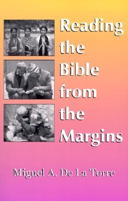 Reading the Bible from the Margins  -     By: Miguel A. de La Torre