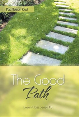 The Good Path  -     By: Pat Nelson Klud