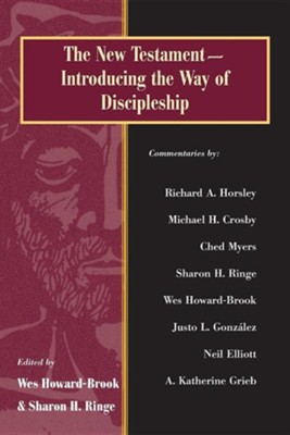 The New Testament: Introducing the Way of Discipleship  -     Edited By: Wes Howard-Brook, Sharon H. Ringe     By: Wes Howard-Brook(ED.) & Sharon H. Ringe(ED.)