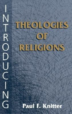 Introducing Theologies of Religions  -     By: Paul F. Knitter