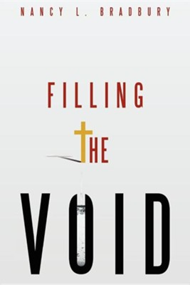 Filling the Void  -     By: Nancy L. Bradbury
