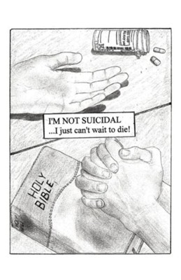 I'm Not Suicidal, I Just Can't Wait to Die!  -     By: Scott G. Lynch