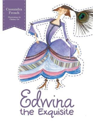 Edwina the Exquisite  -     By: Cassandra French