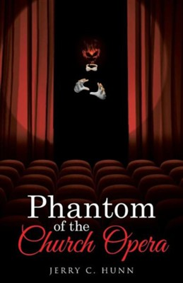 Phantom of the Church Opera  -     By: Jerry C. Hunn