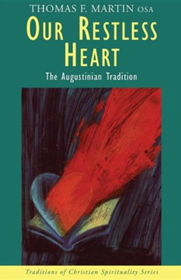 Our Restless Heart: The Augustinian Tradition  -     By: Thomas F. Martin, Philip Sheldrake