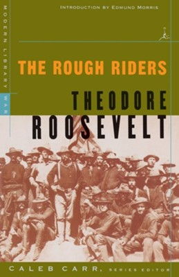 The Rough Riders   -     By: Theodore Roosevelt