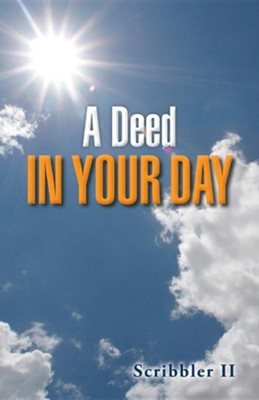 A Deed in Your Day  -     By: Scribbler II