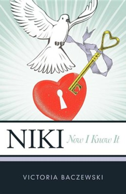 Niki: Now I Know It  -     By: Victoria Baczewski