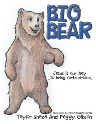 Big Bear  -     By: Taylor Snaza, Peggy Gibson