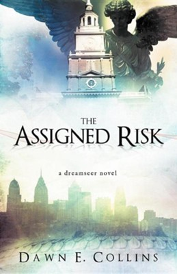 The Assigned Risk: A Dreamseer Novel  -     By: Dawn E. Collins