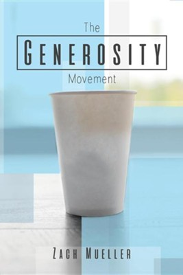 The Generosity Movement: Activating Your Giving Like Never Before  -     By: Zach Mueller