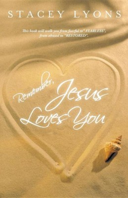 Remember, Jesus Loves You  -     By: Stacey Lyons