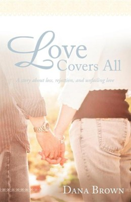 Love Covers All  -     By: Dana Brown