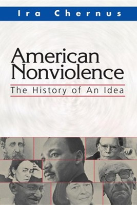 American Nonviolence: The History of an Idea  -     By: Ira Chernus