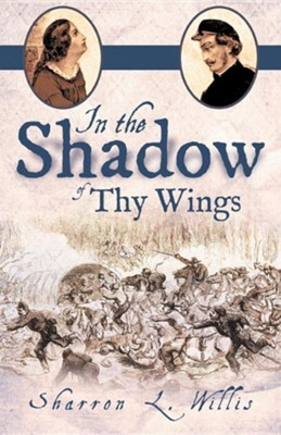 In the Shadow of Thy Wings  -     By: Sharron L. Willis