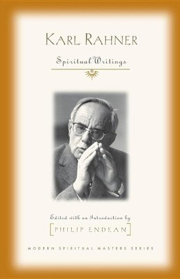 Karl Rahner: Spiritual Writings   -     Edited By: Philip Endean     By: Edited by Philip Endean