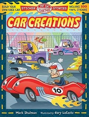 Car Creations  -     By: Mark Shulman     Illustrated By: Gary LaCoste