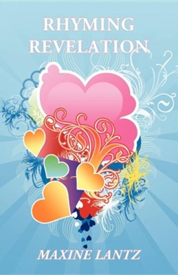 Rhyming Revelation  -     By: Maxine Lantz