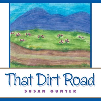 That Dirt Road  -     By: Susan Gunter