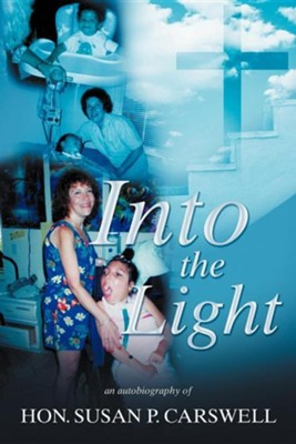 Into the Light  -     By: Susan P. Carswell