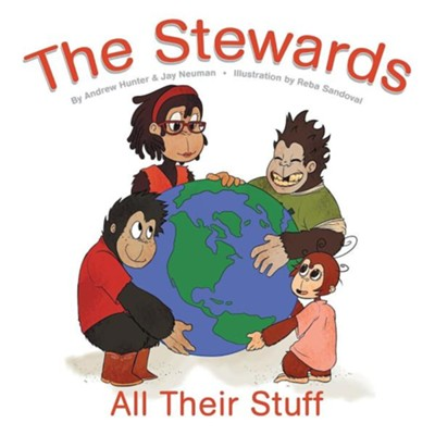 The Stewards: All Their Stuff  -     By: Andrew Hunter, Jay Neuman     Illustrated By: Reba Sandoval