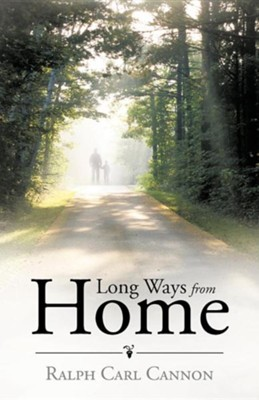 Long Ways from Home  -     By: Ralph Carl Cannon