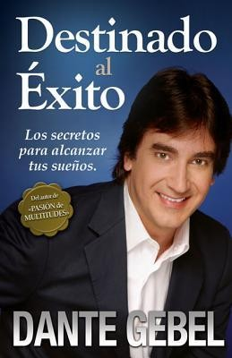 Destinado al &#233xito, Earmarked for the Success  -     By: Dante Gebel