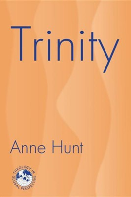 Trinity: Nexus of the Mysteries of Christian Faith  -     By: Anne Hunt